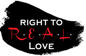 Right to R.E.A.L. Love