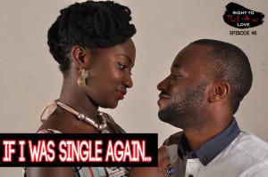 If I Was Single Again...