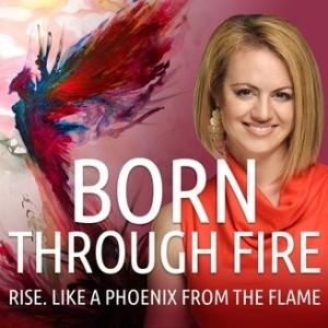 Born Through Fire