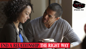 End a Relationship the RIGHT Way