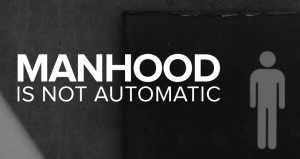 The Real Deal on Manhood