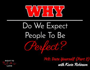 143: Date Yourself (Part 2) with Kevin Robinson