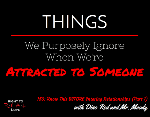 150: Know This BEFORE Entering Relationships (Part 1) with Dino Red and Mr. Moody