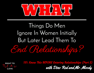 151: Know This BEFORE Entering Relationships (Part 2) with Dino Red and Mr. Moody