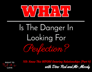 153: Know This BEFORE Entering Relationships (Part 4) with Dino Red and Mr. Moody