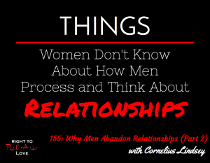 155: Why Men Abandon Relationships (Part 2) with Cornelius Lindsey