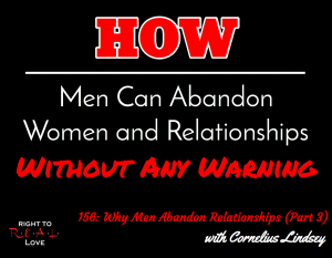 156: Why Men Abandon Relationships (Part 3) with Cornelius Lindsey