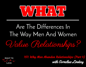 157: Why Men Abandon Relationships (Part 4) with Cornelius Lindsey