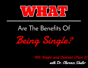 Single and Content (Part 3) with Dr. Clarence Shuler