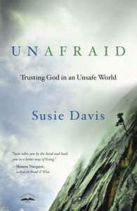 Unafraid: Trusting God in an Unsafe World by Susie Davis