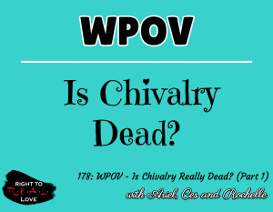 WPOV - Is Chivalry Really Dead? (Part 1)