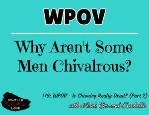 WPOV - Is Chivalry Really Dead? (Part 2)