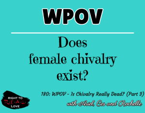 WPOV - Is Chivalry Really Dead? (Part 3)