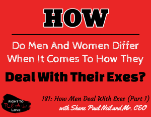 How Men Deal With Exes (Part 1) with Shane Paul Neil and Mr. CEO