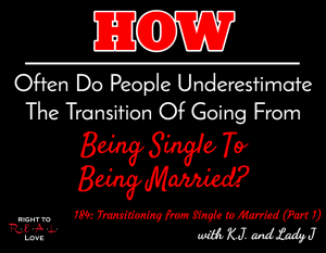Transitioning from Single to Married (Part 1) with K.J. and Lady J