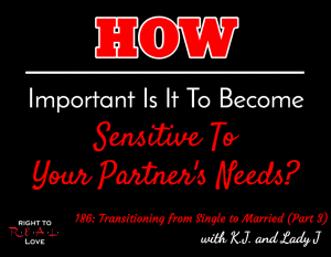 186: Transitioning from Single to Married (Part 3) with K.J. and Lady J