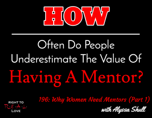 Why Women Need Mentors (Part 1) with Alyssa Shull