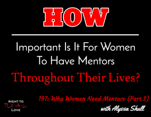 Why Women Need Mentors (Part 2) with Alyssa Shull