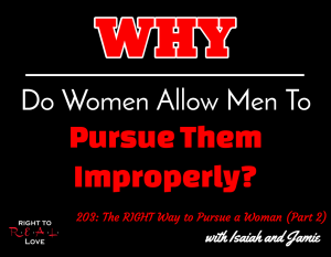 203: The RIGHT Way to Pursue a Woman (Part 2)