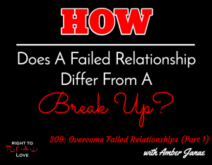 Overcome Failed Relationships (Part 1) with Amber Janae