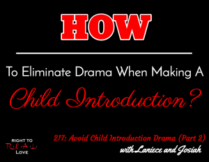 Avoid Child Introduction Drama (Part 2)