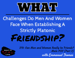 Can Men and Women Really be Friends? - Male POV (Part 2)