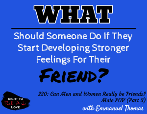 Can Men and Women Really be Friends? - Male POV (Part 3)