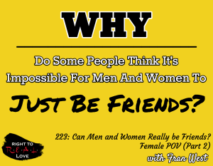 Can Men and Women Really be Friends? - Female POV (Part 2)