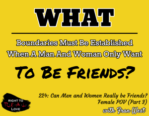 Can Men and Women Really be Friends? - Female POV (Part 3)