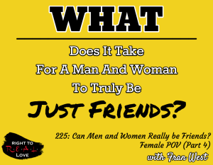 Can Men and Women Really be Friends? - Female POV (Part 4)