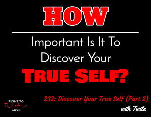 Discover Your True Self (Part 2)