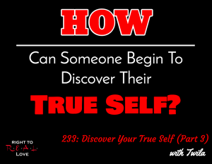 Discover Your True Self (Part 3)