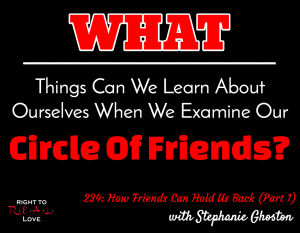 How Friends Can Hold Us Back (Part 1)