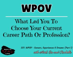 WPOV - Careers, Experiences & Dreams (Part 1)