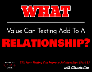 How Texting Can Improve Relationships (Part 2) with Claudia Cox