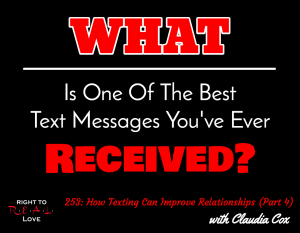 How Texting Can Improve Relationships (Part 4) with Claudia Cox