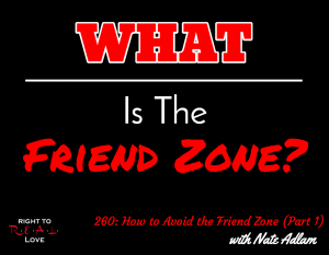 How to Avoid the Friend Zone (Part 1) with Nate Adlam