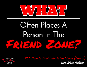 How to Avoid the Friend Zone (Part 2) with Nate Adlam