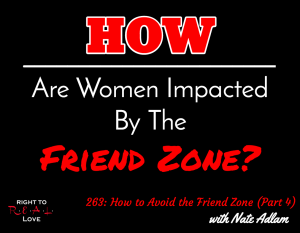 How to Avoid the Friend Zone (Part 4) with Nate Adlam