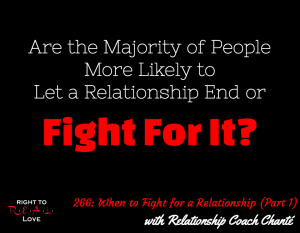 When to Fight for a Relationship (Part 1) with Relationship Coach Chanté