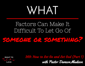 How to Let Go and Let God (Part 1) with Pastor Dameon Madison