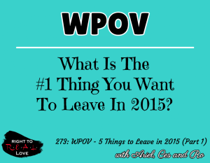 WPOV - 5 Things to Leave in 2015 (Part 1)