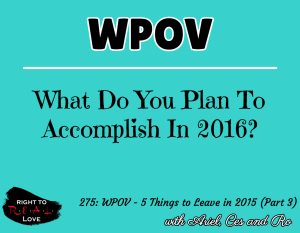 WPOV - 5 Things to Leave in 2015 (Part 3)