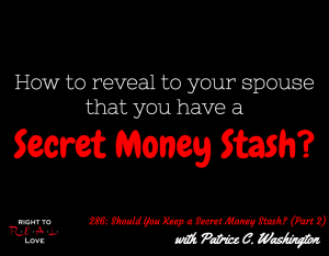 Should You Keep a Secret Money Stash? (Part 2) with Patrice C. Washington