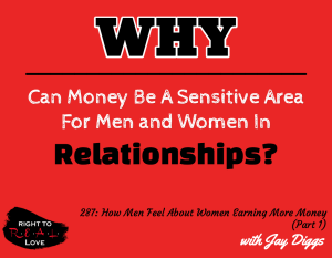 How Men Feel About Women Earning More Money (Part 1) with Jay Diggs