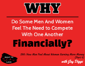 How Men Feel About Women Earning More Money (Part 4) with Jay Diggs