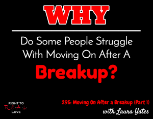 Moving On After a Breakup (Part 1) with Laura Yates