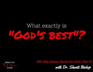 Why Women Should Not Settle (Part 2) with Dr. Shanté Bishop