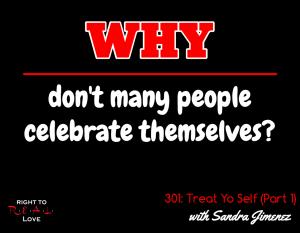 Treat Yo Self (Part 1) with Sandra Jimenez