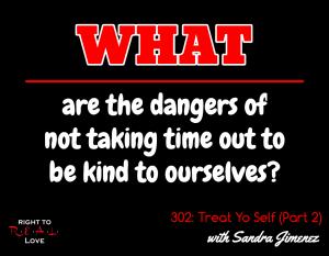 Treat Yo Self (Part 2) with Sandra Jimenez
